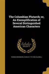 COLUMBIAN PLUTARCH OR AN EXEMP