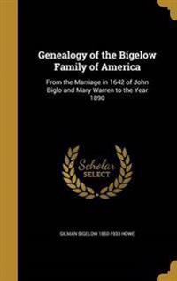 GENEALOGY OF THE BIGELOW FAMIL