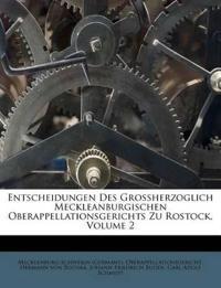 Entscheidungen Des Grossherzoglich Meckleanburgischen Oberappellationsgerichts Zu Rostock, Volume 2
