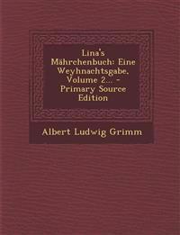 Lina's Mahrchenbuch: Eine Weyhnachtsgabe, Volume 2... - Primary Source Edition