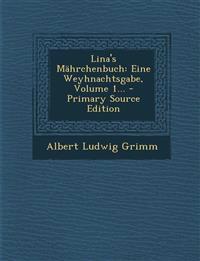 Lina's Mahrchenbuch: Eine Weyhnachtsgabe, Volume 1... - Primary Source Edition