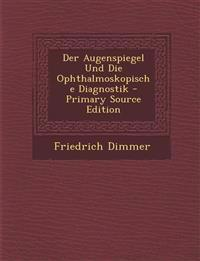 Augenspiegel Und Die Ophthalmoskopische Diagnostik