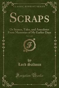 Scraps, Vol. 1 of 2