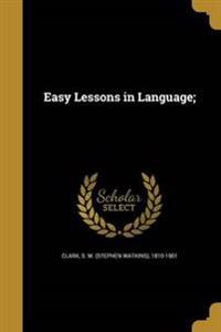 EASY LESSONS IN LANGUAGE