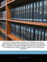 Lettere Di Diversi Autori in Proposito Delle Considerazioni Del Marchese Giovan Gioseffo Orsi, Sopra Il Famoso Libro Franzese Intitolato La Maniere De