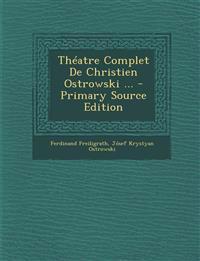 Théatre Complet De Christien Ostrowski ... - Primary Source Edition