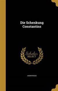 GMH-DIE SCHENKUNG CONSTANTINS