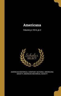 AMERICANA VOLUME YR1914 PT2