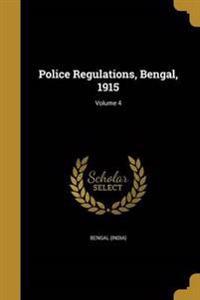 POLICE REGULATIONS BENGAL 1915