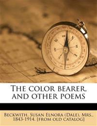 The color bearer, and other poems