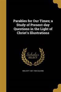 PARABLES FOR OUR TIMES A STUDY