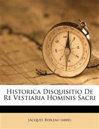Historica Disquisitio De Re Vestiaria Hominis Sacri