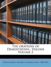 The orations of Demosthenes.. Volume Volume 2