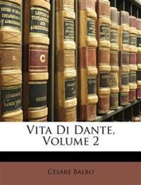 Vita Di Dante, Volume 2