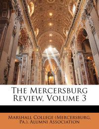 The Mercersburg Review, Volume 3