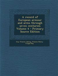 A record of European armour and arms through seven centuries Volume 4