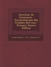 Direction De Conscience : Psychothérapie Des Troubles Nerveux