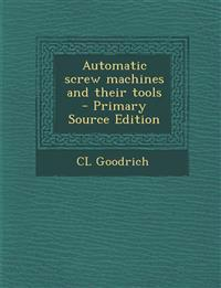 Automatic Screw Machines and Their Tools