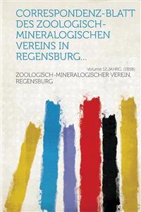 Correspondenz-blatt des Zoologisch-mineralogischen Vereins in Regensburg... Volume 12.Jahrg. (1858)
