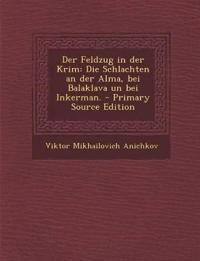 Der Feldzug in der Krim: Die Schlachten an der Alma, bei Balaklava un bei Inkerman.