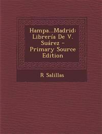 Hampa...Madrid: Libreria de V. Suarez - Primary Source Edition