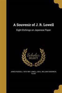 SOUVENIR OF J R LOWELL