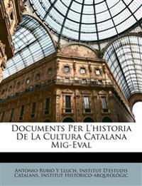 Documents Per L'historia De La Cultura Catalana Mig-Eval