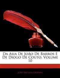 Da Asia de Jo O de Barros E de Diogo de Couto, Volume 10