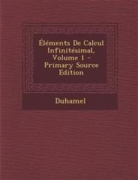 Éléments De Calcul Infinitésimal, Volume 1