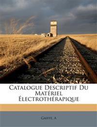 Catalogue Descriptif Du Matériel Électrothérapique