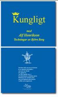 Kungligt : fjärran potentater, svenskarnas hövdingar, undersåtars lott