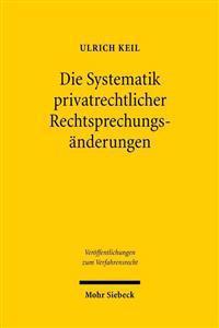 Die Systematik Privatrechtlicher Rechtsprechungsanderungen