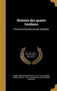 FRE-HISTOIRE DES QUATRE GORDIE