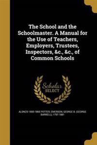 SCHOOL & THE SCHOOLMASTER A MA