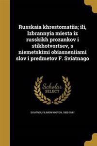 RUS-RUSSKAI A KHRESTOMATI I A