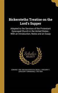 BICKERSTETHS TREATISE ON THE L
