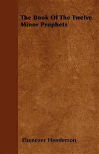 The Book Of The Twelve Minor Prophets