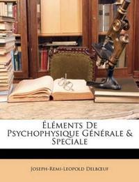 Éléments De Psychophysique Générale & Speciale