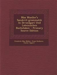 Max Mueller's Sanskrit-grammatik In Devanâgarî Und Lateinischen Buchstaben