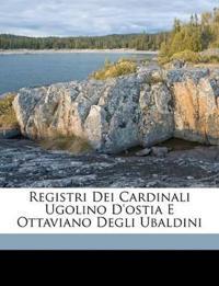 Registri Dei Cardinali Ugolino D'ostia E Ottaviano Degli Ubaldini