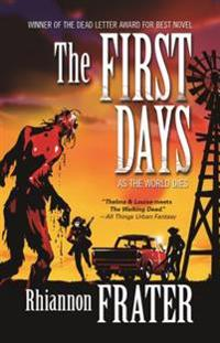 First Days (as the World Dies, Book One)