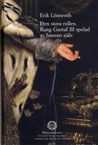 Den stora rollen. Kung Gustaf III spelad av honom själv