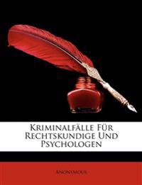 Kriminalfälle für Rechtskundige und Psychologen