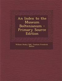 An Index to the Museum Boltenianum - Primary Source Edition