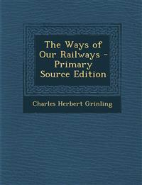 The Ways of Our Railways