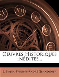Oeuvres Historiques Inédites...