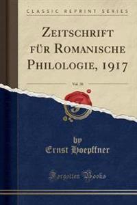 Zeitschrift für Romanische Philologie, 1917, Vol. 38 (Classic Reprint)
