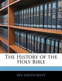 The History of the Holy Bible