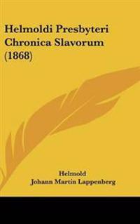 Helmoldi Presbyteri Chronica Slavorum