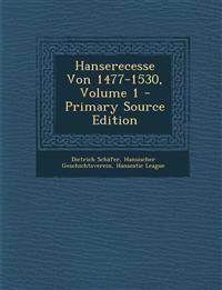 Hanserecesse Von 1477-1530, Volume 1